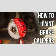 How To Paint Brake Calipers Youtube