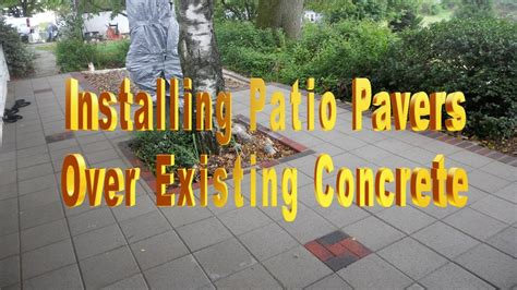 Outdoor Patio Flooring Over Concrete by Installing Patio Pavers Over Existing Concrete Youtube