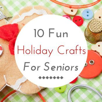 fun  easy holiday crafts  boomers  seniors
