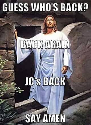 Easter Jesus Meme - guess who s back best memes pinterest memes
