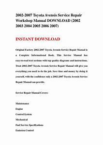 2002 2007 Toyota Avensis Service Repair Workshop Manual Download  2002 2003 2004 2005 2006 2007
