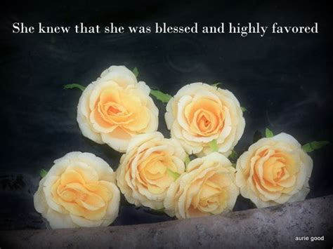 blessed  highly favored quotes quotesgram