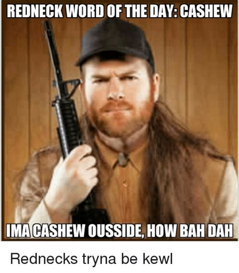 Hick Meme - redneck word of the day www pixshark com images galleries with a bite