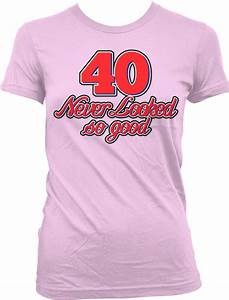 T Shirt 40 Ans : 40 never looked so good birthday joke forty 40th party gift old juniors t shirt ebay ~ Farleysfitness.com Idées de Décoration