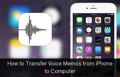 voice memo iphone how to transfer voice memos from iphone to mac or pc