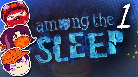 Among The Sleep Play Time Part Steam Train Youtube