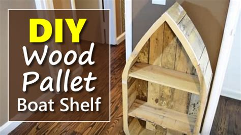 Wood Boat Shelf Diy by Diy Wood Pallet Boat Shelf