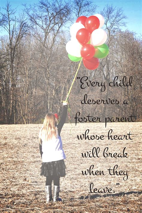 """Every child deserves a foster parent whose heart will"