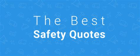 Top 20 Safety Quotes To Improve Your Safety Culture