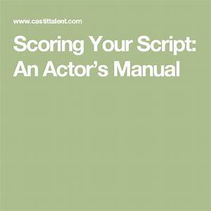 Scoring Your Script  An Actor U2019s Manual