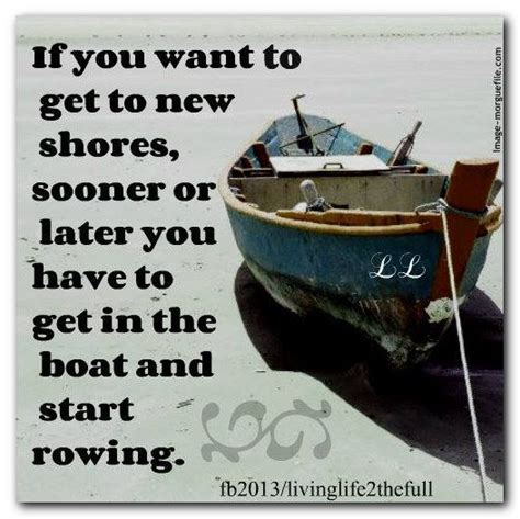 Row The Boat Motto by 47 Best Images About Boat Quotes On Start
