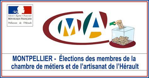 La Chambre De Métiers Et De L Artisanat Actualités Montpellier élections Des Membres De La