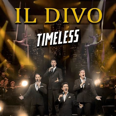 Il Divo Tour by Il Divo In Quot Timeless Quot Tour Ticketsr