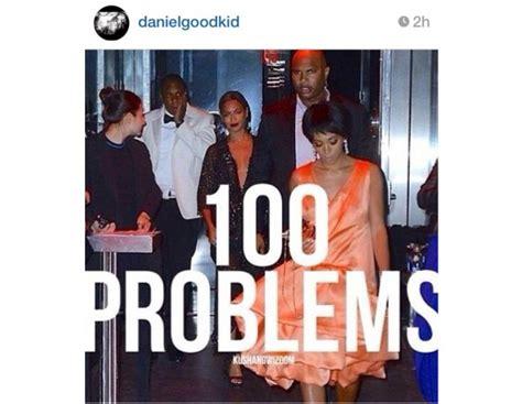Jay Z 100 Problems Meme - il meme si riferisce a un verso di jay z i ve got 99 problem but