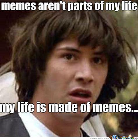 Deep Meme - my life is made of memes so deep by recyclebin meme center