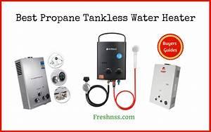 7 Best Propane Tankless Water Heater  Plus 1 To Avoid