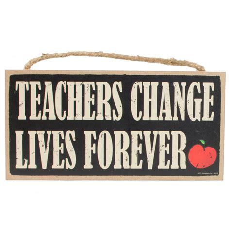 """10"""" Wooden Sign Teachers Change Lives [94218] Craftoutletcom"""