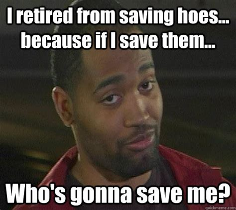 Captain Save A Hoe Meme - former captain save a ho memes quickmeme