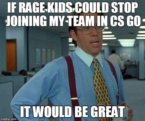 Csgo Memes - cs go problems imgflip