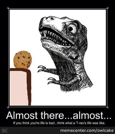 Meme T Rex - poor t rex by owlcake meme center