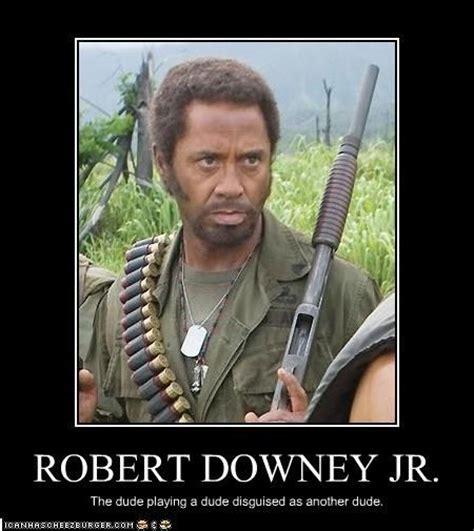 Tropic Thunder Meme - robert downey jr in tropic thunder tv and movies is my hobby pinterest robert downey jr