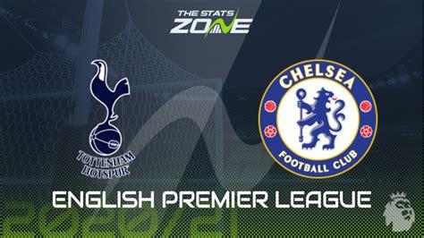 2020-21 Premier League – Tottenham vs Chelsea Preview ...