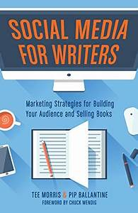 [PDF] Social Media for Writers: Marketing Strategies for ...