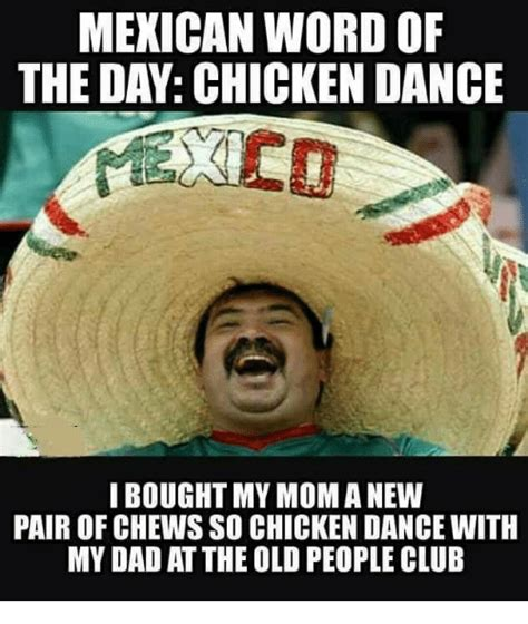 Best Memes Of The Day - 25 best memes about mexican word of the day chicken mexican word of the day chicken memes