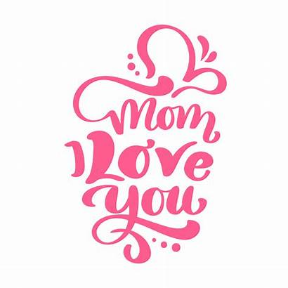 Mom Text Happy Vector Mothers Lettering Quotes