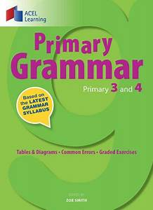 Primary Grammar  Primary 3 And 4   U2013 Acel Learning  S  Pte Ltd