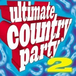 Ultimate Country Party, Vol. 2 - Various Artists | Songs ...