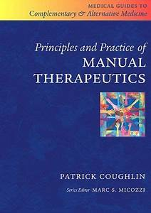 Principles And Practice Of Manual Therapeutics  Medical