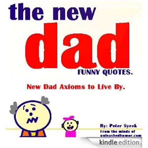 New Dad Funny Quotes Quotesgram