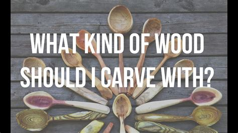 Whats The Best Wood For Carving Spoons?  Spoon Carving