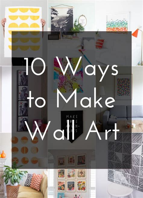 10 Ways To Make Wall Art  The Crafted Life
