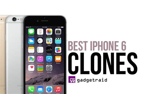 iphone 6 clone the best iphone 6 clones that you can find in 2015