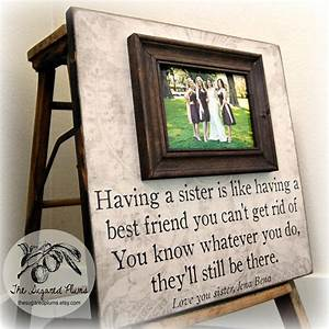 Bridesmaid gift bridal party gift having a sister 16x16 the for Good wedding gifts for sister