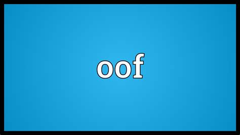 Oof Meaning