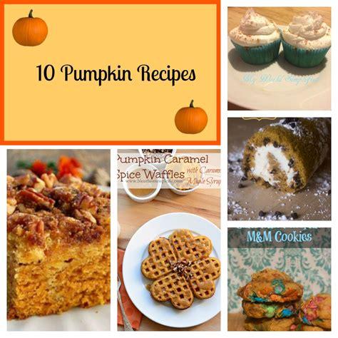 10 Pumpkin Recipes Fall by Fall In The Kitchen 10 Pumpkin Recipes Saving Mamasita