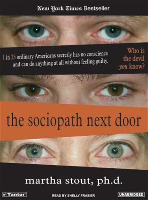 the sociopath next door listen to sociopath next door by martha stout at