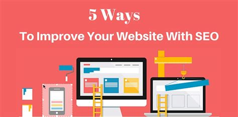 seo for your website 5 ways how seo can improve your website