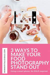 3 Ways To Make Food Photography Stand Out Part 1 - Skinny Fitalicious