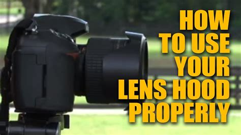 lens hood camera properly