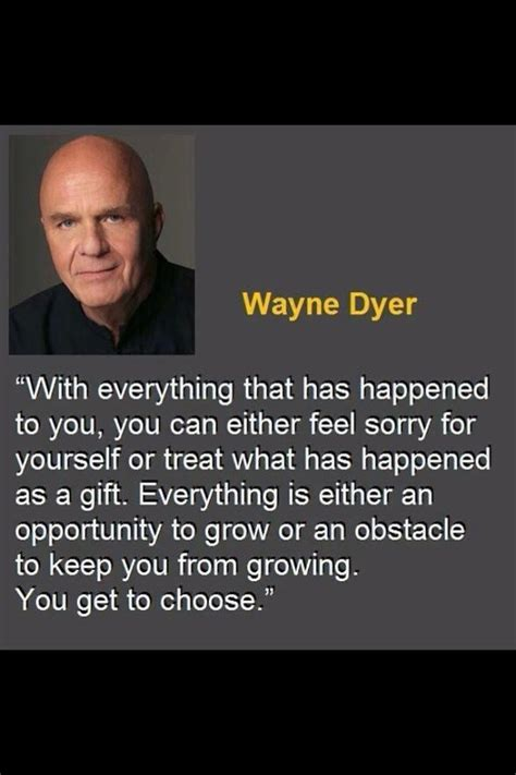 dyer wayne quotes motivational famous inspirational sayings quotesgram dr speakers books success 2c favorite author speaker selling ongoing donate useful