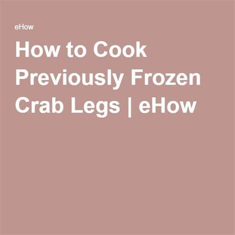 how to cook frozen crab legs 25 best ideas about cooking frozen crab legs on pinterest cooking lobster tails how to cook