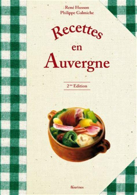 cuisine auvergnate recettes en auvergne 340 recettes de la cuisine