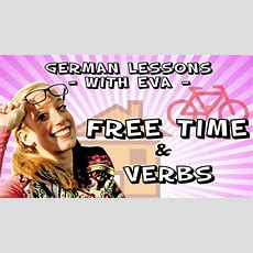 German Lesson 17  Speaking About Free Time, The German Verbs Youtube