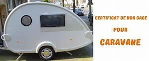 Certification De Non Gage : certificat de non gage pour une caravane comment et ou l 39 obtenir ~ Maxctalentgroup.com Avis de Voitures