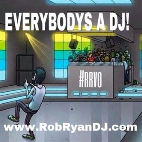 Dj Meme - everybody s a dj rrvo dj meme jokes lol ctfu everybodysadj djmeme club clublife