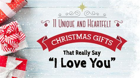 11 unique and heartfelt christmas gifts that really say i
